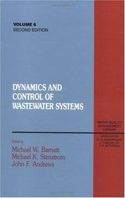 Dynamics and Control of Wastewater Systems, Second Edition (Water Quality Management Library , Vol 6) by