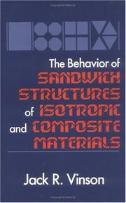 Cover of: The behavior of sandwich structures of isotropic and composite materials