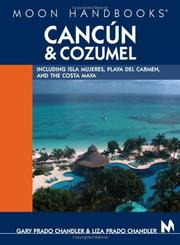 Cover of: Moon Handbooks Cancun and Cozumel | Gary Prado Chandler