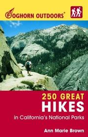Cover of: Foghorn Outdoors 250 Great Hikes in California's National Parks (Foghorn Outdoors)