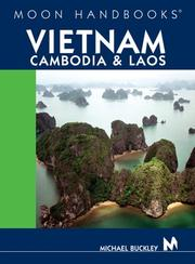 Cover of: Moon Handbooks Vietnam, Cambodia, and Laos | Michael Buckley