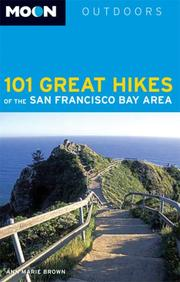 Cover of: Moon 101 Great Hikes of the San Francisco Bay Area (Moon Outdoors)