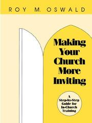 Cover of: Making your church more inviting: a step-by-step guide for in-church training