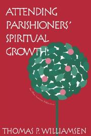 Cover of: Attending parishioners' spiritual growth | Thomas P. Williamsen