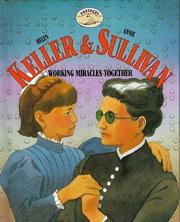 Cover of: Helen Keller & Annie Sullivan, working miracles together