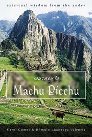 Cover of: Journey to Machu Picchu: spiritual wisdom from the Andes