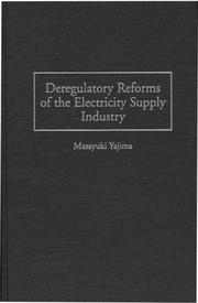Cover of: Deregulatory reforms of the electricity supply industry