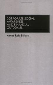 Cover of: Corporate social awareness and financial outcomes | Ahmed Riahi-Belkaoui