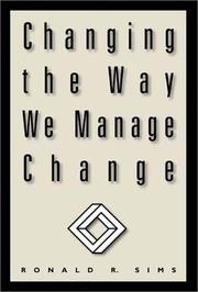 Cover of: Changing the Way We Manage Change
