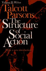 The structure of social action by Talcott Parsons