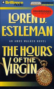 Cover of: The Hours of the Virgin (The Amos Walker Series #14) | Loren D. Estleman