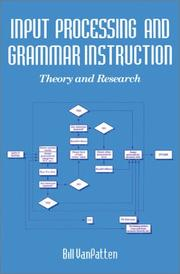 Cover of: Input processing and grammar instruction in second language acquisition | Bill VanPatten