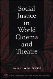Cover of: Social Justice in World Cinema and Theatre (Civic Discourse for the Third Millennium)