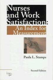 Nurses and work satisfaction by Paula L. Stamps
