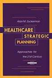 Cover of: Healthcare strategic planning | Alan M. Zuckerman
