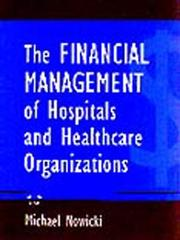Cover of: The Financial Management of Hospitals and Healthcare Organizations