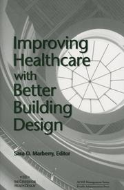 Cover of: Improving healthcare with better building design