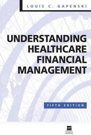 Cover of: Understanding Healthcare Financial Management | Louis C. Gapenski