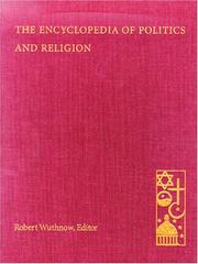 Cover of: The encyclopedia of politics and religion | Robert Wuthnow, editor in chief.