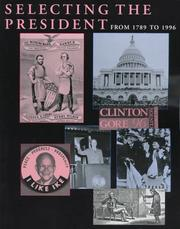 Cover of: Selecting the President | Congressional Quarterly Books