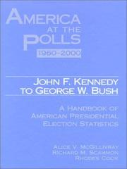 Cover of: America at the polls, 1960-2000 John F. Kennedy to George W. Bush