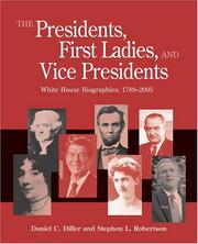 The presidents, first ladies, and vice presidents by Daniel C. Diller