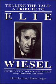 Cover of: Telling the Tale: A Tribute to Elie Wiesel on the Occasion of His 65th Birthday - Essays, Reflections, and Poems