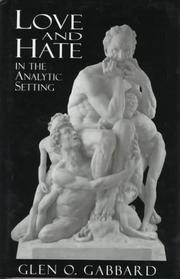 Cover of: Love and Hate in the Analytic Setting