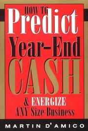 Cover of: How to predict year-end cash & energize any size business