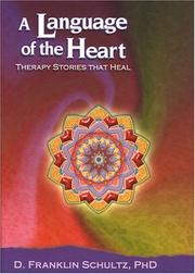 Cover of: A Language of the Heart | D. Franklin, Ph.D. Schultz