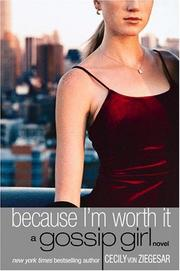 Cover of: Because I'm Worth It (Gossip Girl #4)