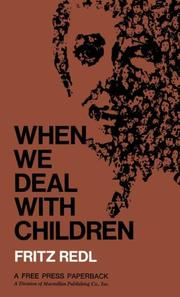 Cover of: When We Deal with Children Selected Writings | Fritz Redl