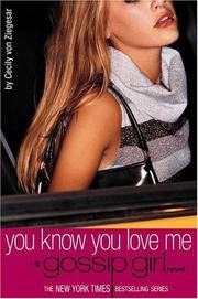 Cover of: You Know You Love Me (Gossip Girl #2) | Cecily Von Ziegesar, David Cordingly