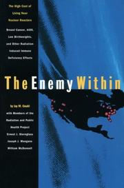 Cover of: The enemy within | by Jay M. Gould, with members of the Radiation and Public Health Project, Ernest J. Sternglass, Joseph J. Mangano, William McDonnell.