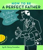 Cover of: How to Be a Perfect Father | Gerry Cornelius
