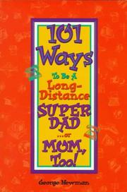 Cover of: 101 Ways to Be a Long-Distance Super-Dad ---Or Mom, Too!(revised)