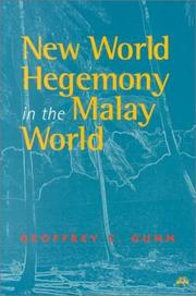 Cover of: New world hegemony in the Malay world | Geoffrey C. Gunn