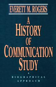 Cover of: A history of communication study | Everett M. Rogers