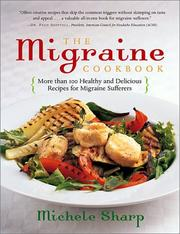 Cover of: The Migraine Cookbook by Michele Sharp