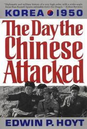 Cover of: The Day the Chinese Attacked: Korea, 1950: The Story of the Failure of America's China Policy