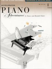Cover of: Accelerated Piano Adventures for the Older Beginner - Technique & Artistry Book 1