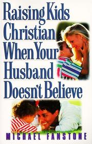 Cover of: Raising kids Christian when your husband doesn't believe