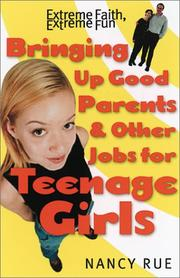 Cover of: Bringing up good parents & other jobs for teenage girls: a collection of short stories