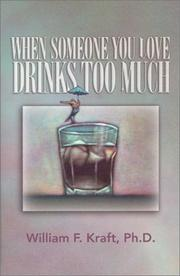 Cover of: When Someone You Love Drinks Too Much | William F. Kraft