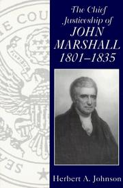 Cover of: The chief justiceship of John Marshall, 1801-1835 | Herbert Alan Johnson