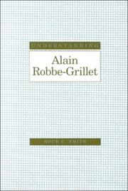 Cover of: Understanding Alain Robbe-Grillet | Roch Charles Smith