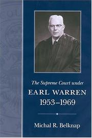 Cover of: The Supreme Court Under Earl Warren, 1953-1969 (Chief Justiceships of the Supreme Court) | Michal R. Belknap