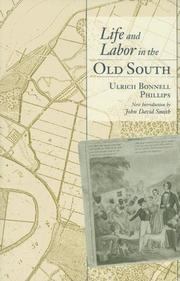 Cover of: Life and Labor in the Old South (Southern Classics) | Ulrich Bonnell Phillips
