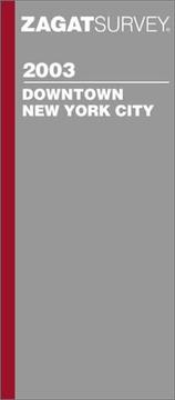 Cover of: Zagatsurvey 2003 Downtown New York City | Zagat Survey