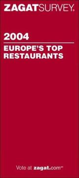 Zagatsurvey 2004 Europes Top Restaurants (Zagatsurvey : Europes Top Restaurants)